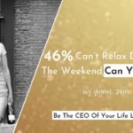 46% of the people struggle to relax during the weekend, do you?