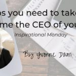 Steps to take to become the CEO of your life