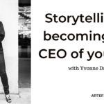Storytelling & becoming the CEO of your life – ARTEFACTLive 45
